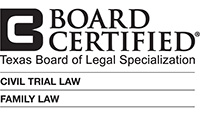 Texas Board Certified - Civil Trial Law and Family Law